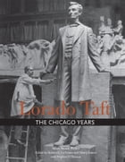 Lorado Taft: The Chicago Years by Allen Stuart Weller