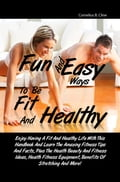 Fun And Easy Ways To Be Fit And Healthy d5b5e087-0929-45a6-8a46-710716f432bc