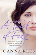 A Twist of Fate: A glamorous, sexy epic that spans the decades by Joanna Rees