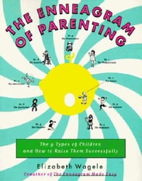 The Enneagram of Parenting: The 9 Types of Children and How to Raise Them Successfully