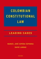 Colombian Constitutional Law: Leading Cases by David Landau