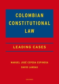 Colombian Constitutional Law: Leading Cases
