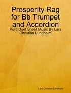 Prosperity Rag for Bb Trumpet and Accordion - Pure Duet Sheet Music By Lars Christian Lundholm by Lars Christian Lundholm