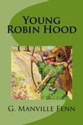 Young Robin Hood e58ceafb-6523-46c6-9619-eb909be456d0