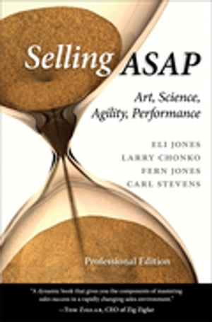 Selling ASAP: Art, Science, Agility, Performance