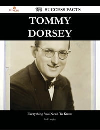 Tommy Dorsey 171 Success Facts - Everything you need to know about Tommy Dorsey