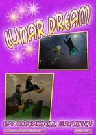 Lunar Dream: (Free Short Illustrated Story) by Maxwell Grantly