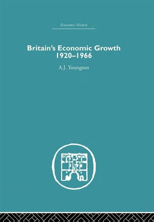 Britain's Economic Growth 1920-1966
