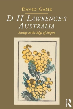 D.H. Lawrence's Australia Anxiety at the Edge of Empire