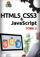 HTML5, CSS3, JavaScript Tome 2 by Michel MARTIN