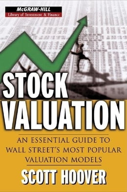 Book Stock Valuation: An Essential Guide to Wall Street's Most Popular Valuation Models by Hoover, Scott