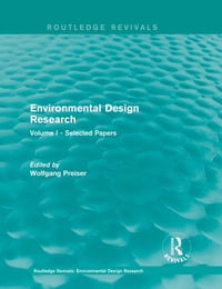 Environmental Design Research: Volume one selected papers