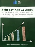 Generations at Odds: The Millennial Generation and the Future of Gay and Lesbian Rights by Robert P. Jones