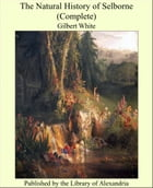 The Natural History of Selborne (Complete)