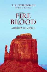 Fire & Blood: A History of Mexico