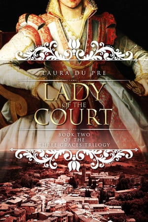 Lady of the Court: The Three Graces Trilogy, #2
