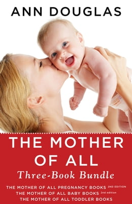 Book The Mother of All Three-Book Bundle: The Mother of All Pregnancy Books, The Mother of All Baby… by Ann Douglas