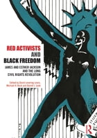 Red Activists and Black Freedom: James and Esther Jackson and the Long Civil Rights Revolution