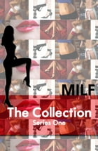 MILF Diaries: The Collection Series One by Diana Pout