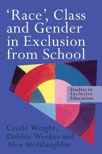 'Race', Class and Gender in Exclusion From School