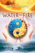 Water and Fire by Rowan McAllister