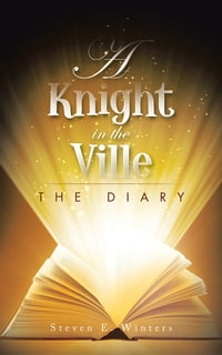 A Knight in the Ville: The Diary