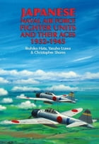 Japanese Naval Air Force Fighter Units And Their Aces, 1932-1945 by Ikuhiko Hata