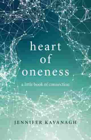 Heart of Oneness: A Little Book of Connection