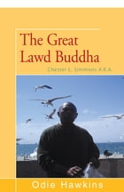 Chester L. Simmons: (The Great Lawd Buddha) by Odie Hawkins