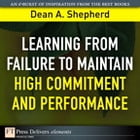 Learning from Failure to Maintain High Commitment and Performance by Dean A. Shepherd