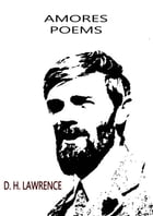 Amores Poems by D. H. Lawrence