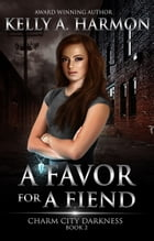 A Favor for a Fiend by Kelly A. Harmon
