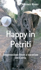 Happy in Petrití: Impressions from a vacation on Corfu by Werner Krotz