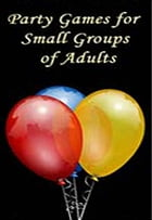 Party Games for Small Groups of Adults by vince