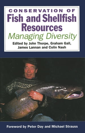 Conservation of Fish and Shellfish Resources Managing Diversity