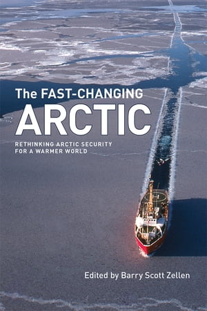 The Fast-Changing Arctic Rethinking Arctic Security for a Warmer World