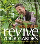 Revive your Garden: How to bring your outdoor space back to life by Nick Bailey