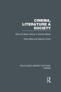 Cinema, Literature & Society: Elite and Mass Culture in Interwar Britain