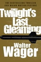 Twilight's Last Gleaming by Walter Wager