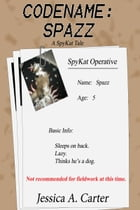 Codename: Spazz by Jessica Carter