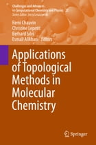 Applications of Topological Methods in Molecular Chemistry by Remi Chauvin
