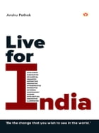 Live for India by Anshu Pathak