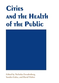 Cities and the Health of the Public