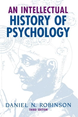 Book An Intellectual History of Psychology by Robinson, Daniel N.
