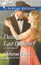 Destiny's Last Bachelor? by Christyne Butler