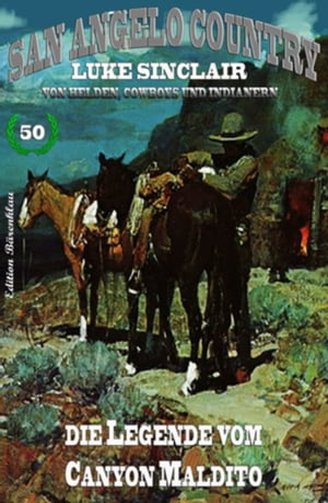 San Angelo Country #50: Die Legende vom Canyon Maldito