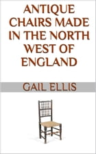 Antique Chairs Made in the North West of England by Gail Ellis