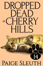 Dropped Dead in Cherry Hills by Paige Sleuth