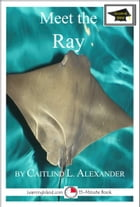 Meet the Ray: Educational Version by Caitlind L. Alexander