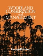 Woodland Conservation and Management by George Peterken